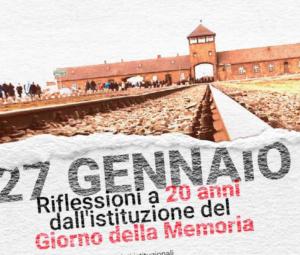 27 gennaio: riflessioni a 20 anni dall'istituzione del Giorno della Memoria